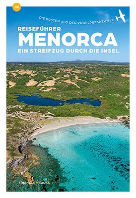 MENORCA [ALE] EIN STREIFZUG DURCH DIE INSEL