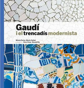 GAUDÍ I EL TRENCADÍS MODERNISTA [CAT-ENG]