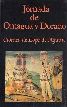JORNADA DE OMAGUA Y DORADO. CRONICA DE LOPE DE AGU