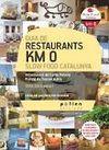 GUIA RESTAURANTS KM 0. SLOW FOOD CATALUNYA