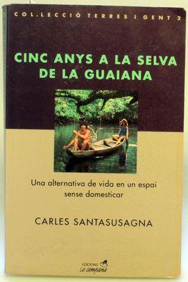 CINC ANYS A LA SELVA DE LA GUAIANA-LA CAMPANA