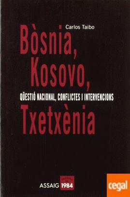 BOSNIA, KOSOVO, TXETXENIA