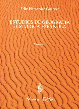ESTUDIOS DE GEOGRAFIA HISTORICA ESPAÑOLA VOL. II
