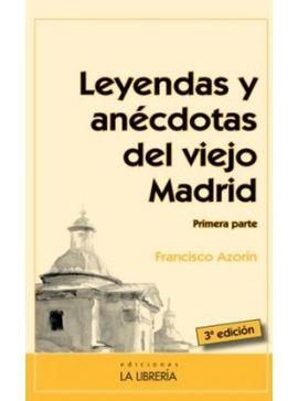 1 LEYENDAS Y ANECDOTAS DEL VIEJO MADRID