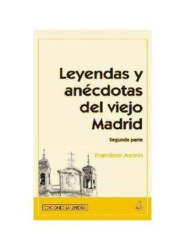 2 LEYENDAS Y ANECDOTAS DEL VIEJO MADRID