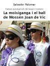 MOIXIGANGA I EL BAL DE MOSSEN JOAN DE VIC, LA