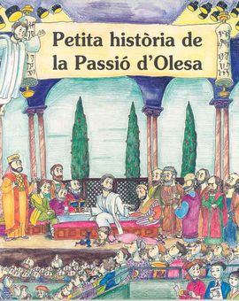 PASSIO D'OLESA, PETITA HISTORIA DE LA