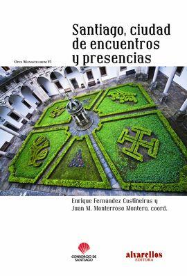 SANTIAGO, CIUDAD DE ENCUENTROS Y PRESENCIAS