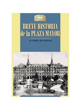 BREVE HISTORIA DE LA PLAZA MAYOR