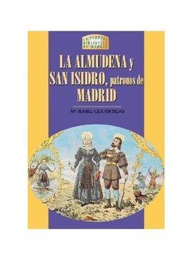 ALMUDENA, LA Y SAN ISIDRO, PATRONOS DE MADRID