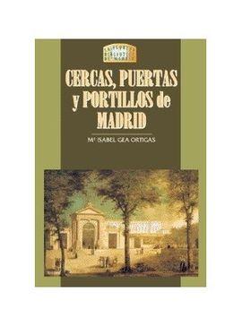 CERCAS, PUERTAS Y PORTILLOS DE MADRID