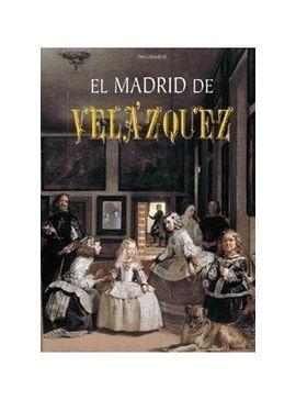 MADRID DE VELAZQUEZ, EL