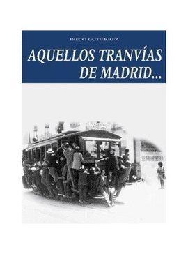 AQUELLOS TRANVIAS DE MADRID...