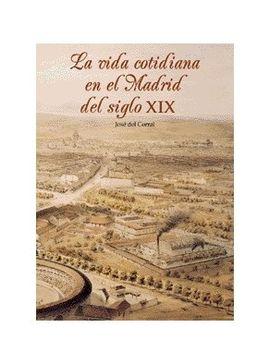 VIDA COTIDIANA EN EL MADRID DEL SIGLO XIX