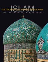ISLAM. LOS TESOROS DE LAS ANTIGUAS CIVILIZACIONES