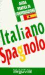 ITALIANO-SPAGNOLO. GUIDA PRACTICA DI CONVERSAZIONE