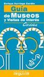 CORDOBA. GUIA DE MUSEOS Y VISITAS DE INTERES
