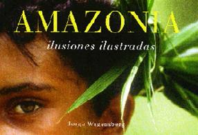 AMAZONIA. ILUSIONES ILUSTRADAS
