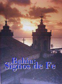 BAHIA: SIGNOS DE FE