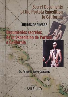 DOCUMENTOS SECRETOS DE LA EXPEDICION DE PORTOLA A CALIFORNIA