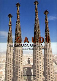 GAUDI I LA SAGRADA FAMILIA -COMENTADA PER ELL MATEIX