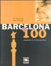 BARCELONA A 100. PROTAGONISTAS DE UNA NUEVA GENERACION