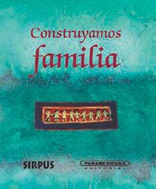 CONSTRUYAMOS FAMILIA