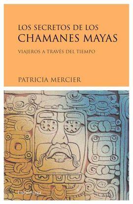 SECRETOS DE LOS CHAMANES MAYAS, LOS