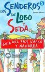 GUIA DEL PAIS VASCO Y NAVARRA -SENDEROS DE LOBO Y SEDA