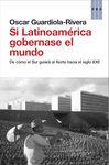 SI LATINOAMERICA GOBERNASE EL MUNDO