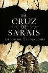 CRUZ DE SARAÍS, LA