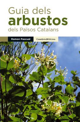 GUIA DELS ARBUSTOS DELS PAISOS CATALANS -GUIES DE CAMP
