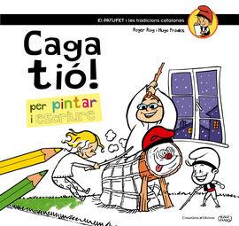CAGA TIÓ! PER PINTAR I ESCRIURE
