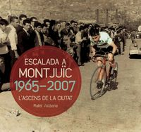 ESCALADA A MONTJUÏC 1965-2007
