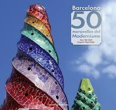 BARCELONA. 50 MERAVELLES DEL MODERNISME