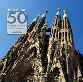 BARCELONA. 50 WONDERS OF CATAL�N ART NOUVEAU