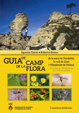 GUIA DE CAMP DE LA FLORA DE LA SERRA DE VANDELLÒS, LA VALL DE LLORS I L'HOSPITALET DE L'INFANT