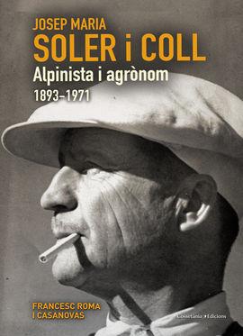 JOSEP MARIA SOLER I COLL. ALPINISTA I AGRÒNOM (1893-1971)