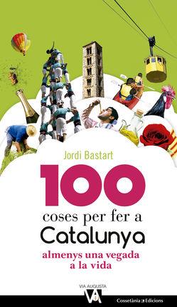 100 COSES PER FER A CATALUNYA ALMENYS UNA VEGADA A LA VIDA
