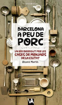 BARCELONA A PEU DE PORC