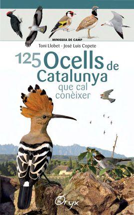 125 OCELLS DE CATALUNYA QUE CAL CONÈIXER [ACORDIO] -MINIGUIA DE CAMP -ORYX