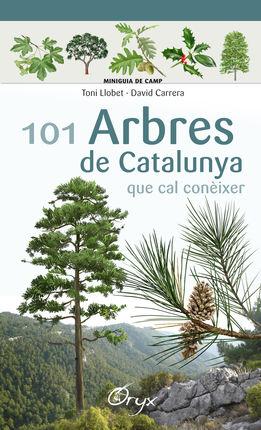 101 ARBRES DE CATALUNYA QUE CAL CONÈIXER [ACORDIO] -MINIGUIA DE CAMP -ORYX