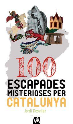 100 ESCAPADES MISTERIOSES PER CATALUNYA