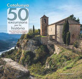 CATALUNYA: 50 EXCURSIONS PER LA HISTÒRIA