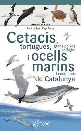 CETACIS, TORTUGUES, GRANS PEIXOS PELÀGICS I OCELLS MARINS I COSTANERS DE CATALUNYA -MINIGUIA DE CAMP