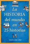 HISTORIA DEL MUNDO EN 25 HISTORIAS, LA