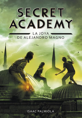 SECRET ACADEMY 2. JOYA DE ALEJANDRO MAGN