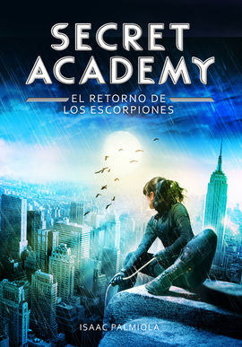 SECRET ACADEMY 3. RETORNO DE LOS ESCORPI
