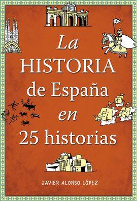 HISTORIA DE ESPA�A EN 25 HISTORIAS, LA