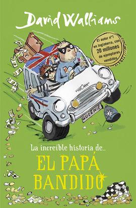 INCREÍBLE HISTORIA DE... EL PAPÁ BANDIDO, LA
